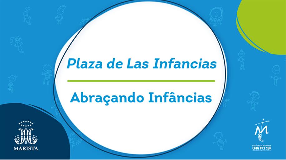 Denominado Plaza de Las Infancias, a atividade conta com a apresentação de cases das unidades da Rede Marista