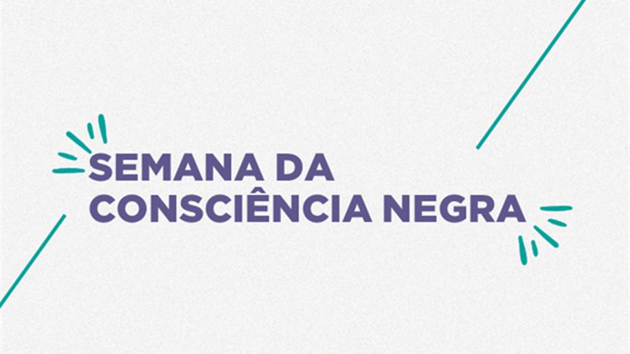 Semana da Consciência Negra aconteceu de 16 à 25 de novembro