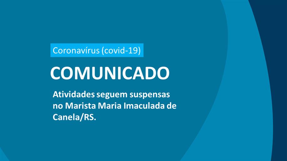 A Rede Marista segue as orientações do Governo do Estado do Rio Grande do Sul e prorroga o período de suspensão das aulas.