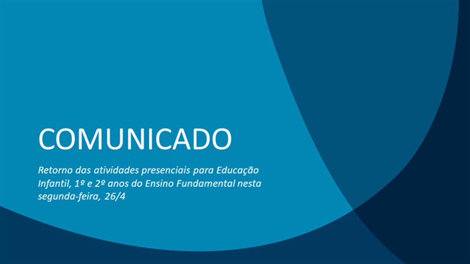 Após decreto do Governo do Estado do RS, estudantes da Educação Infantil, 1º e 2º anos EF voltarão a ser recebidos presencialmente a partir do dia 26/4