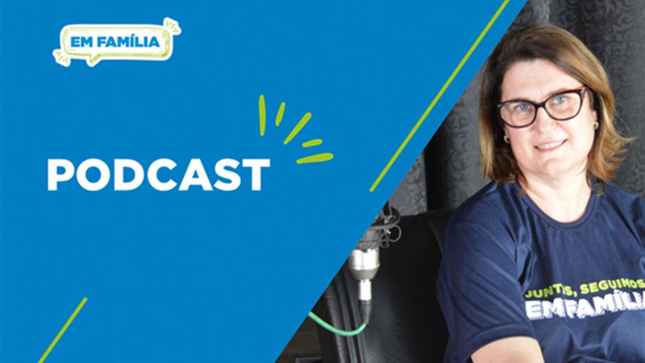Confira as dicas da terceira edição da série de Podcasts Em Família