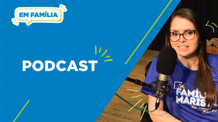 Confira dicas de educadores na primeira edição da série de Podcasts do Projeto Em Família