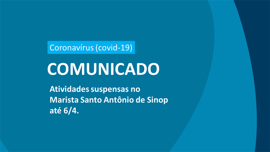 Informamos que o Marista Santo Antônio irá cumprir a determinação e estará fechado até a 6/4.